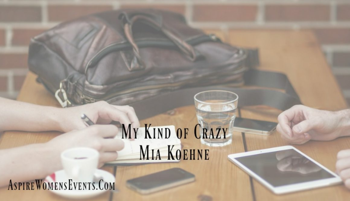 aspire-blog-mia-koehne-my-kind-of-crazy