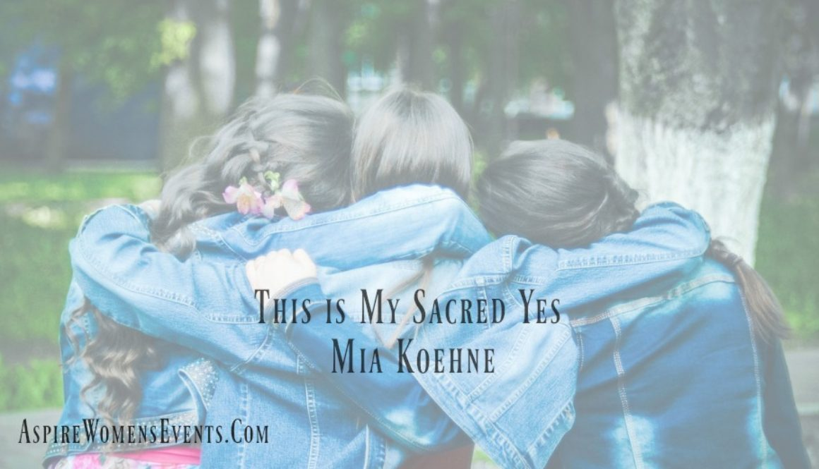 aspire-blog-mia-koehne-sacred-yes