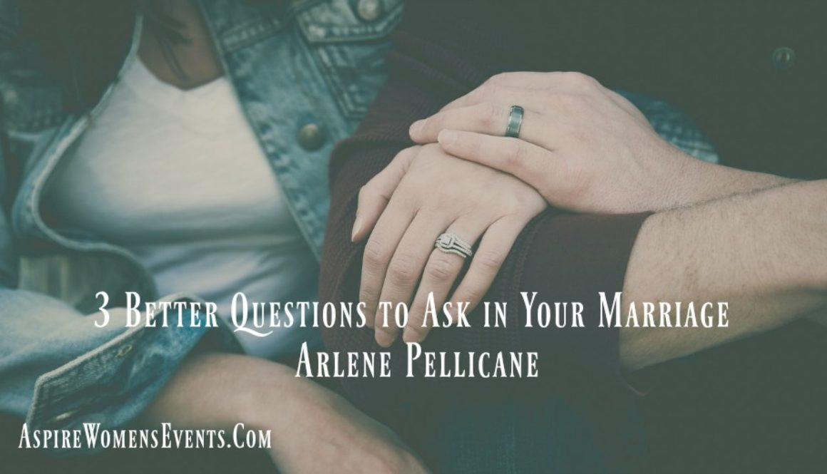 3 Better Questions to Ask in Your Marriage