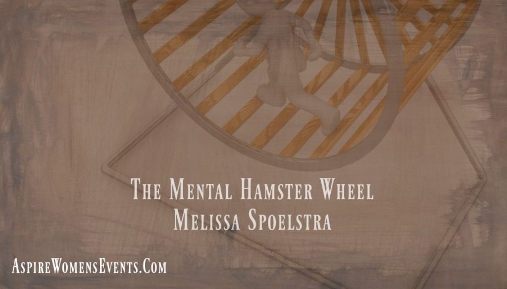 ASPIRE Blog-The Mental Hamster Wheel