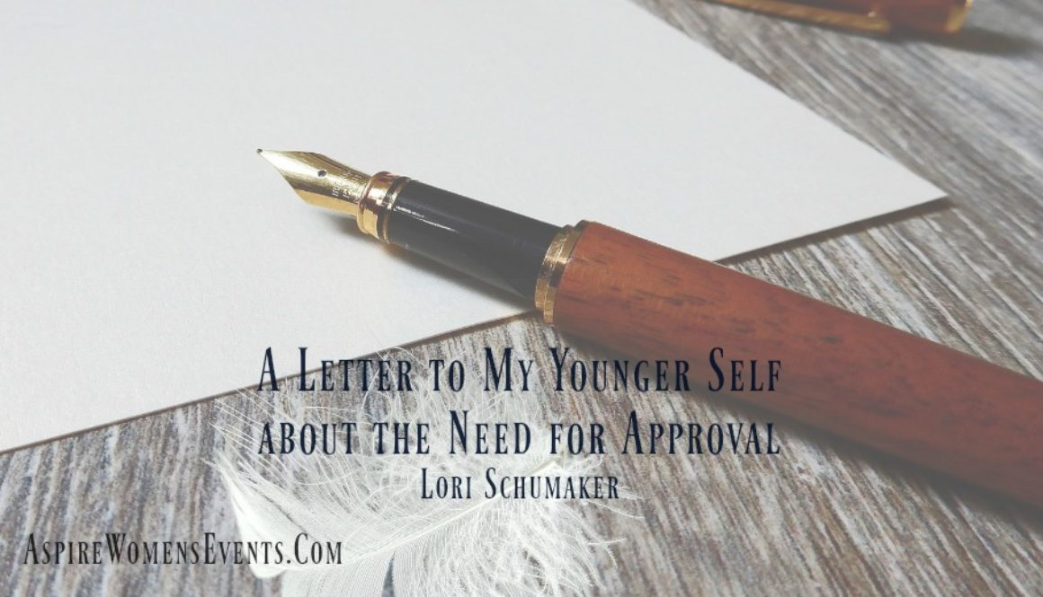 ASPIRE Blog-Lori Schumaker - A Letter to My Younger Self about the Need for Approval