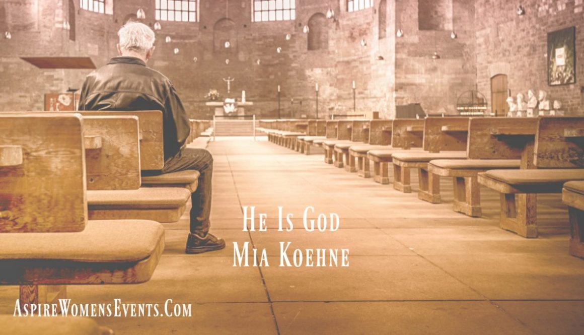 ASPIRE Blog-Mia Koehne - He Is God