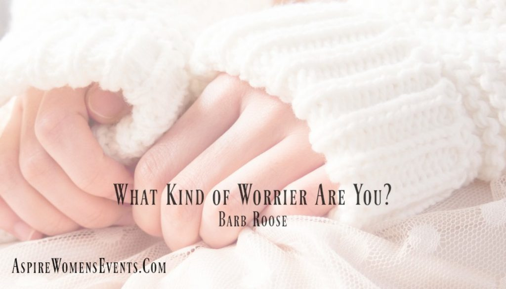 ASPIRE Blog-Barb Roose-What Kind of Worrier Are You