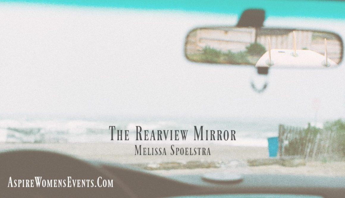 ASPIRE Blog-Melissa Spoelstra -Rearview Mirror