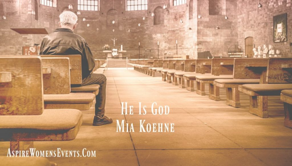 ASPIRE Blog-Mia Koehne - He Is God