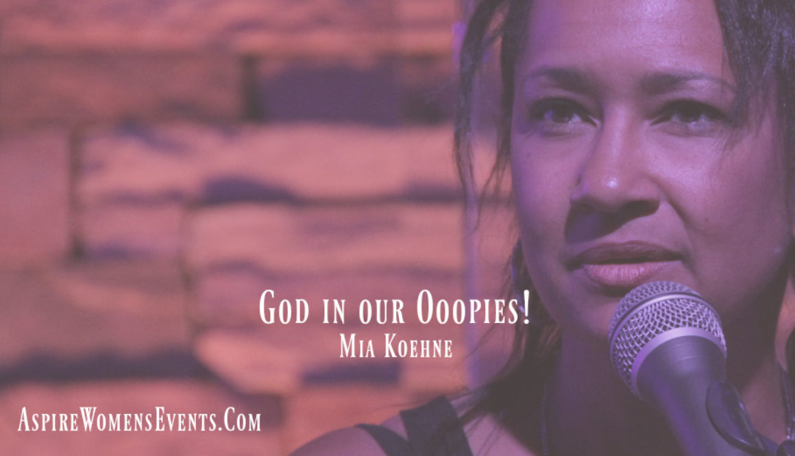 ASPIRE Blog Mia Koehne God in our Ooopies 1