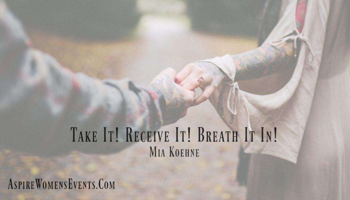 ASPIRE Blog-Mia Koehne -Take it Receive it Breath it In-2