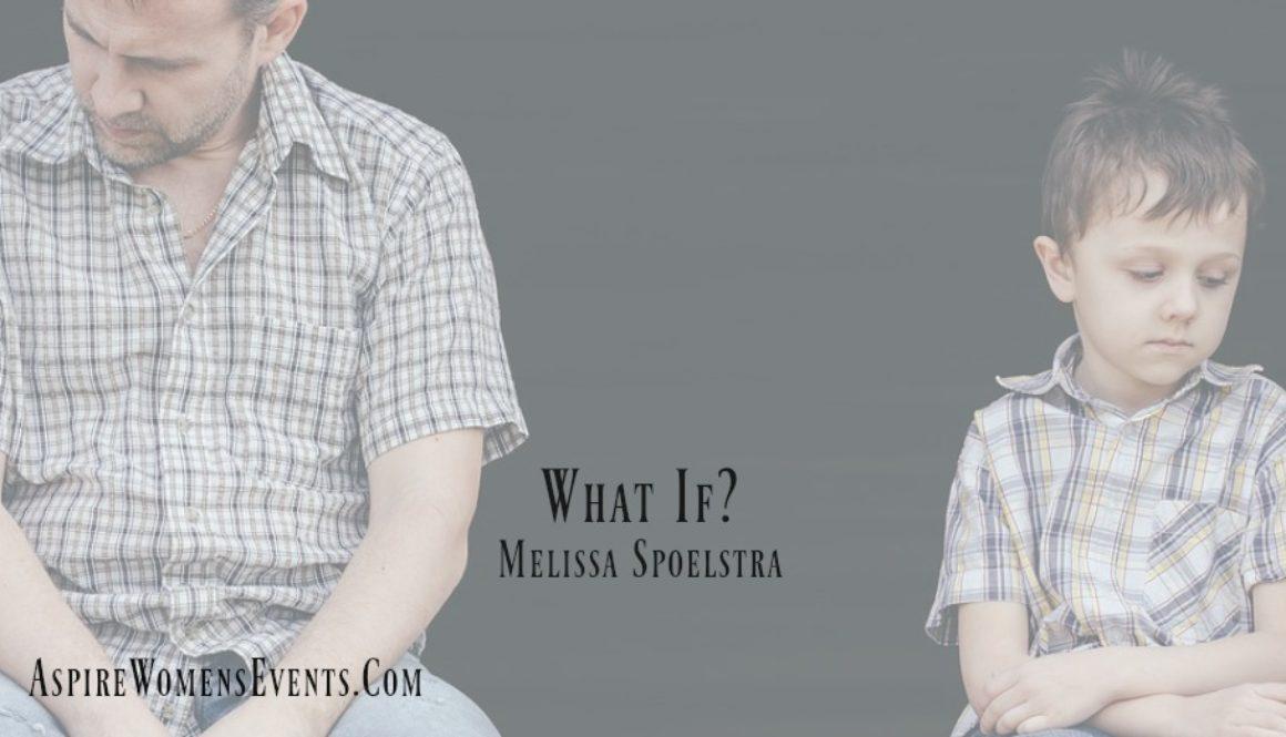 ASPIRE Blog-Melissa Spoelstra - What If
