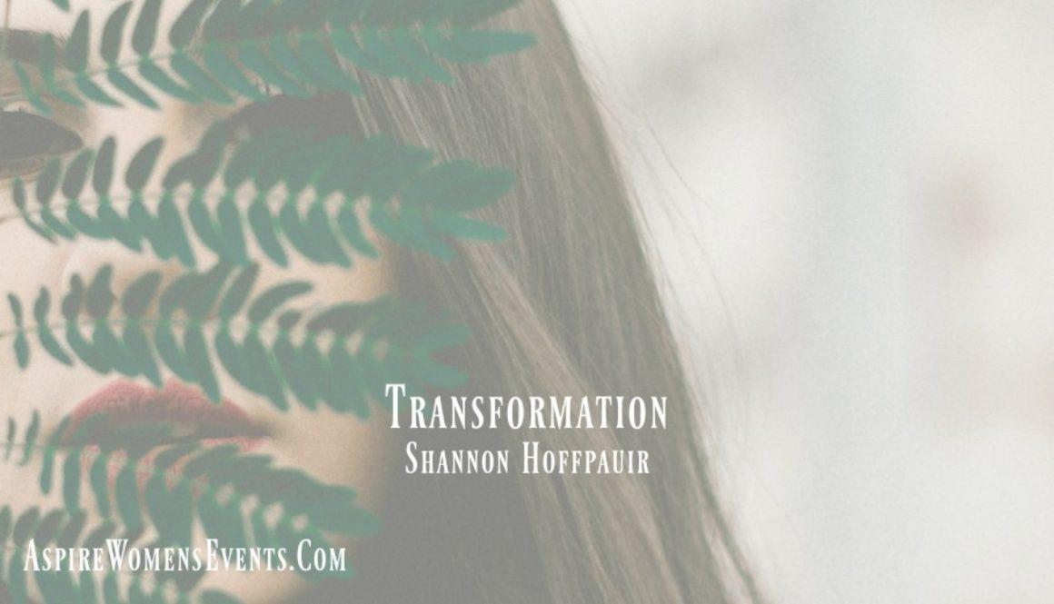 ASPIRE Blog-Shannon Hoffpauir-Transformation
