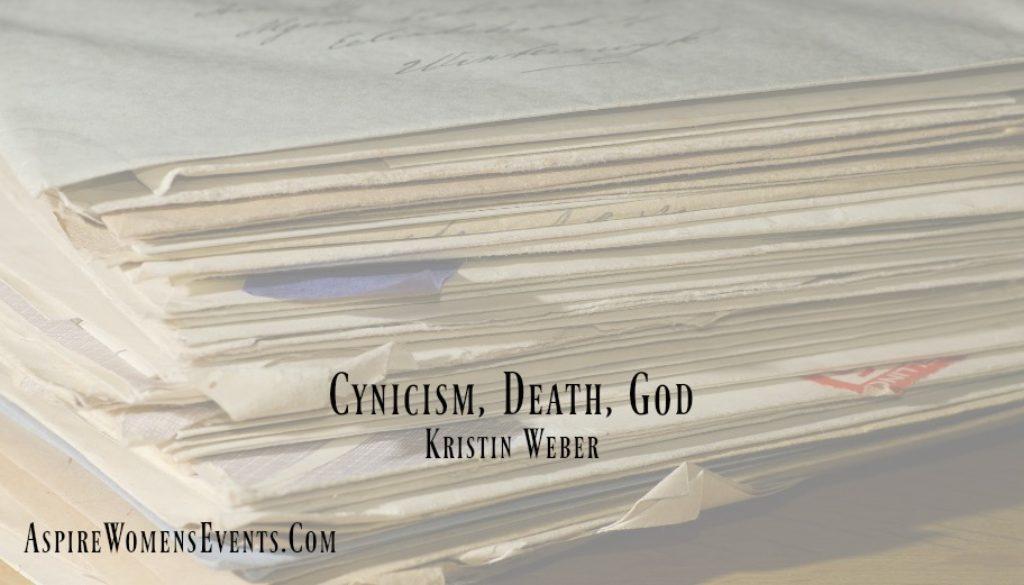 ASPIRE Blog-Kristin Weber-Cynicism, Death, God