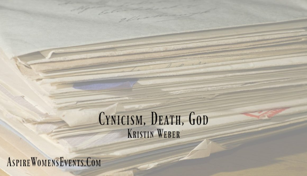 ASPIRE Blog-Kristin Weber-Cynicism, Death, God