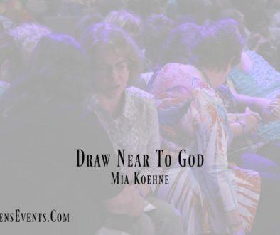 ASPIRE Blog-Mia Koehne-Draw Near To God